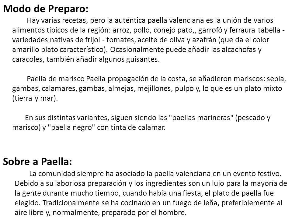 Sobre a Paella: Hay varias recetas, pero la auténtica paella valenciana es la unión de varios alimentos típicos de la región: arroz, pollo, conejo pat
