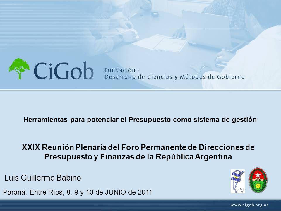 XXIX Reunión Plenaria del Foro Permanente de Direcciones de Presupuesto y Finanzas de la República Argentina Luis Guillermo Babino Paraná, Entre Ríos,