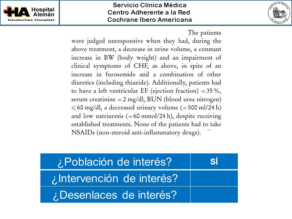 Servicio Clínica Médica Centro Adherente a la Red Cochrane Ibero Americana ¿Población de interés? SÍ ¿Intervención de interés? ¿Desenlaces de interés?