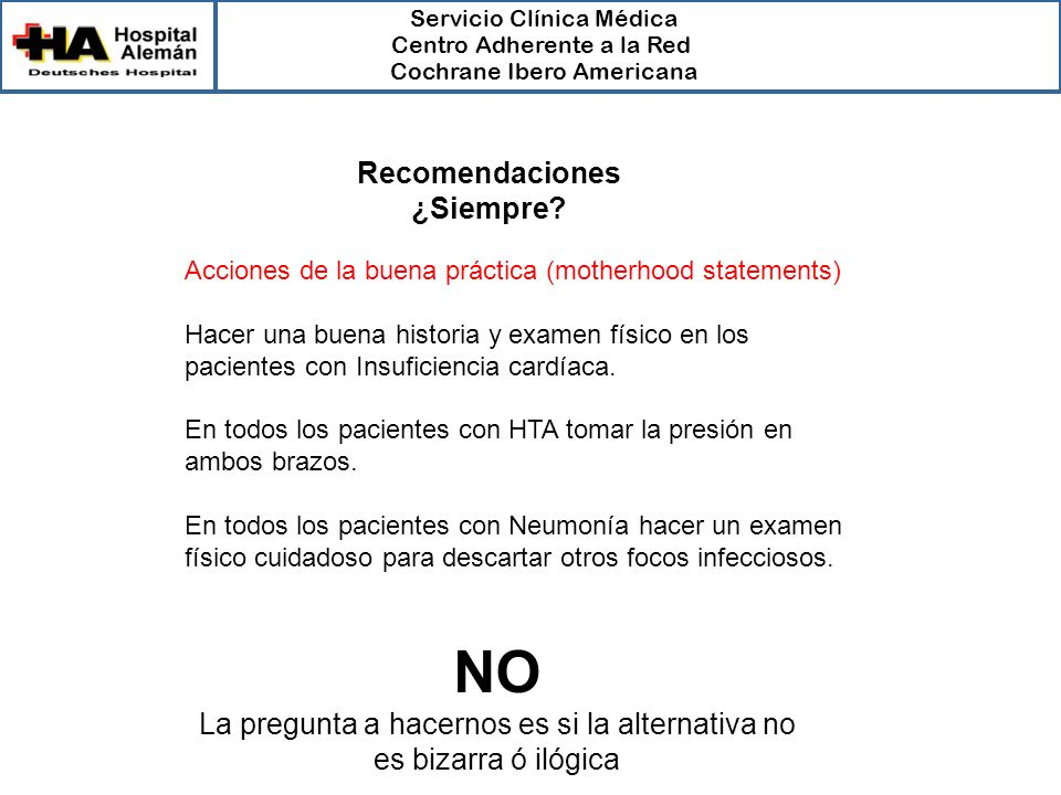Servicio Clínica Médica Centro Adherente a la Red Cochrane Ibero Americana Recomendaciones ¿Siempre? Acciones de la buena práctica (motherhood stateme