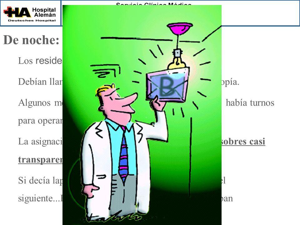Servicio Clínica Médica Centro Adherente a la Red Cochrane Ibero Americana De noche: –Los residentes podían hacer solos la laparotomía. –Debían llamar