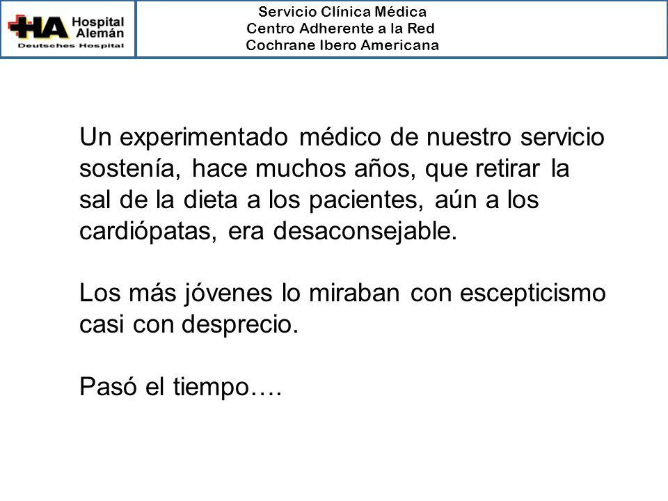 Servicio Clínica Médica Centro Adherente a la Red Cochrane Ibero Americana Un experimentado médico de nuestro servicio sostenía, hace muchos años, que
