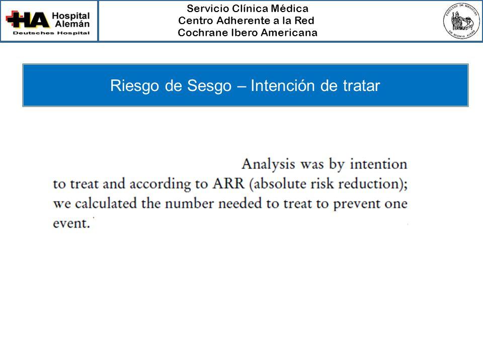 Servicio Clínica Médica Centro Adherente a la Red Cochrane Ibero Americana Riesgo de Sesgo – Intención de tratar