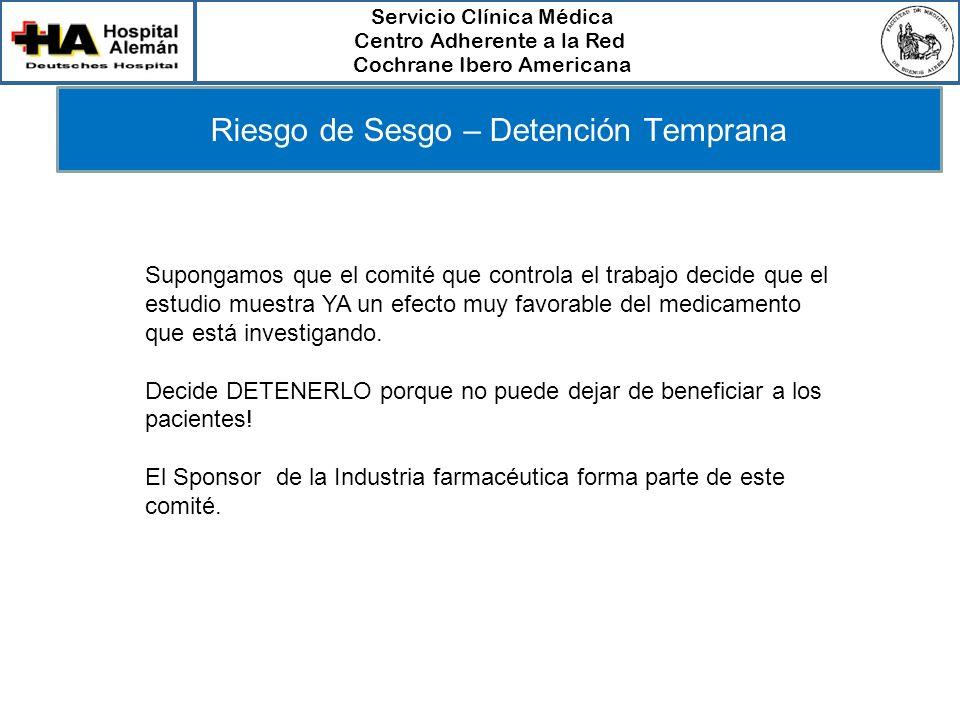 Servicio Clínica Médica Centro Adherente a la Red Cochrane Ibero Americana Riesgo de Sesgo – Detención Temprana Supongamos que el comité que controla