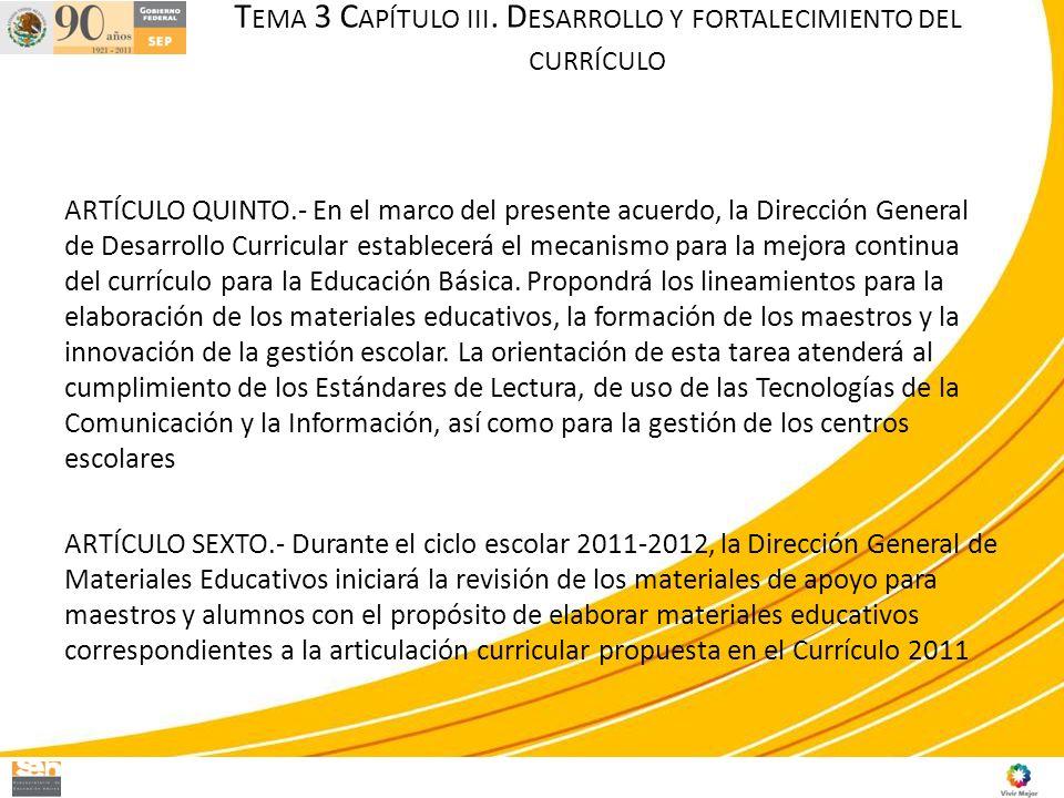 ARTÍCULO QUINTO.- En el marco del presente acuerdo, la Dirección General de Desarrollo Curricular establecerá el mecanismo para la mejora continua del