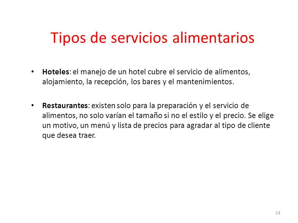 Tipos de servicios alimentarios Hoteles: el manejo de un hotel cubre el servicio de alimentos, alojamiento, la recepción, los bares y el mantenimiento