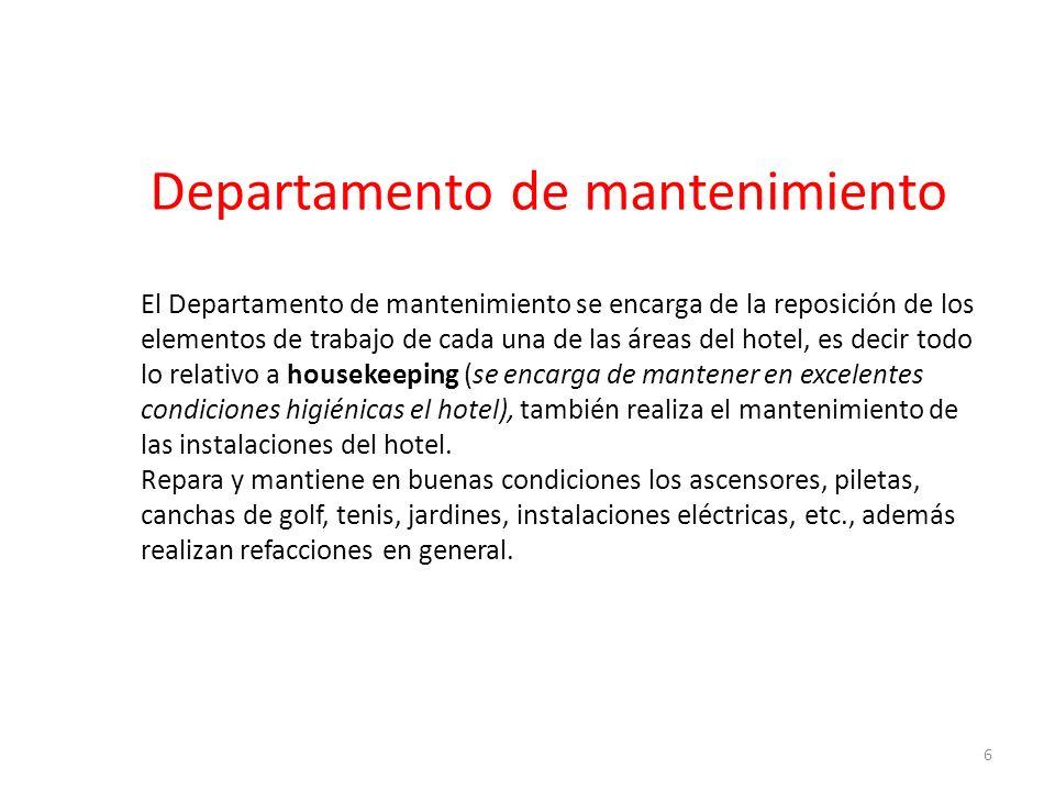 Departamento de mantenimiento El Departamento de mantenimiento se encarga de la reposición de los elementos de trabajo de cada una de las áreas del ho