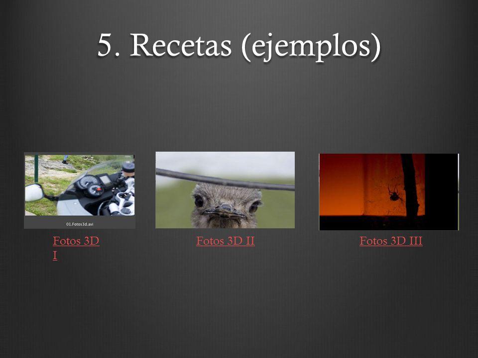 5. Recetas (ejemplos) Fotos 3D I Fotos 3D IIFotos 3D III