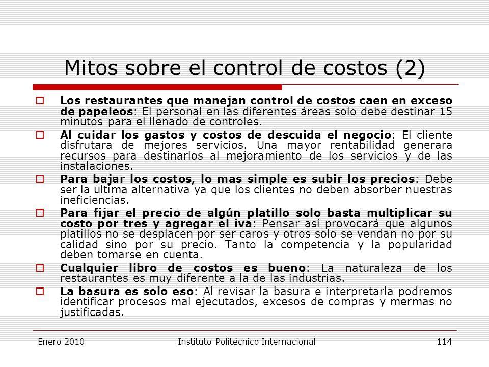 Mitos sobre el control de costos (2) Los restaurantes que manejan control de costos caen en exceso de papeleos: El personal en las diferentes áreas solo debe destinar 15 minutos para el llenado de controles.