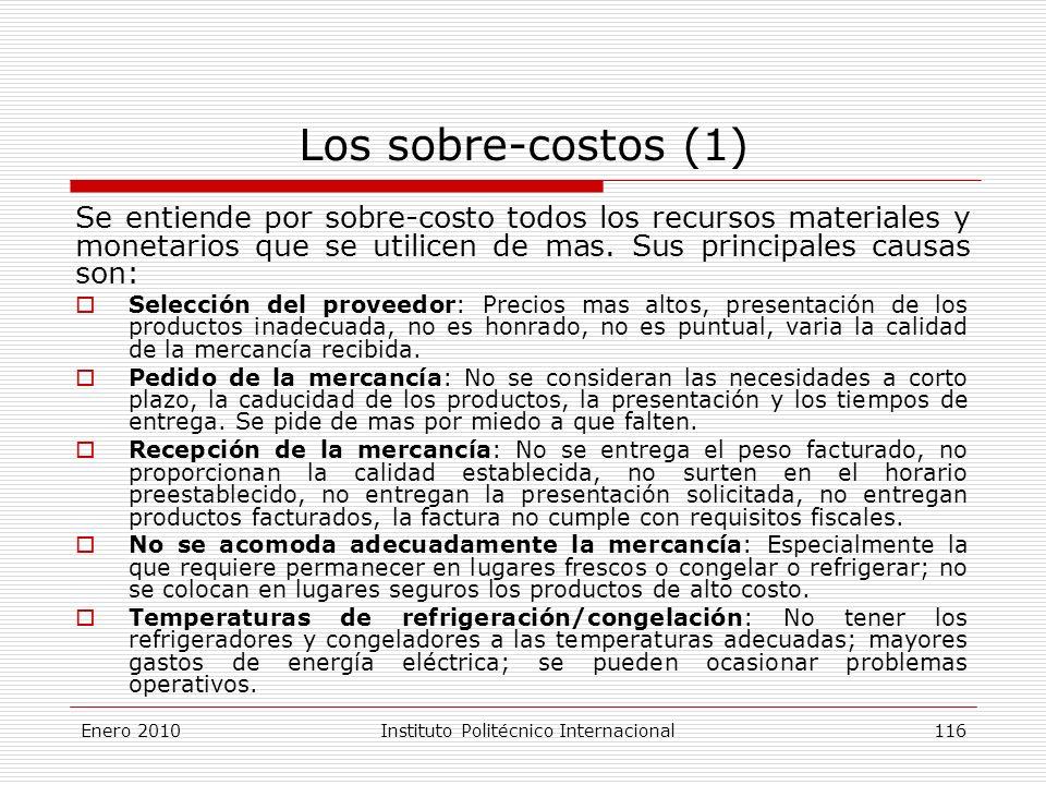 Los sobre-costos (1) Se entiende por sobre-costo todos los recursos materiales y monetarios que se utilicen de mas.