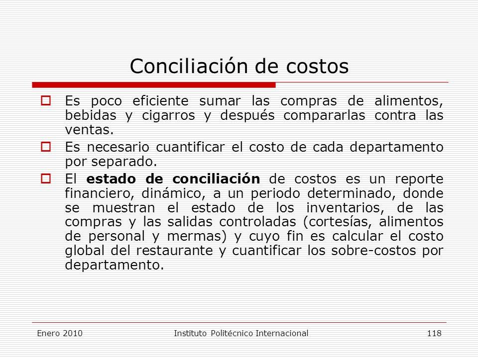 Conciliación de costos Es poco eficiente sumar las compras de alimentos, bebidas y cigarros y después compararlas contra las ventas.