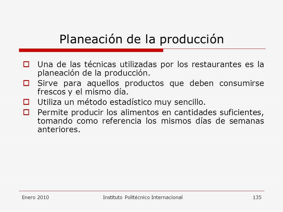 Planeación de la producción Una de las técnicas utilizadas por los restaurantes es la planeación de la producción.