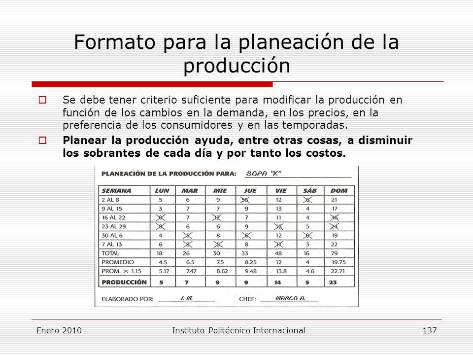 Formato para la planeación de la producción Se debe tener criterio suficiente para modificar la producción en función de los cambios en la demanda, en los precios, en la preferencia de los consumidores y en las temporadas.