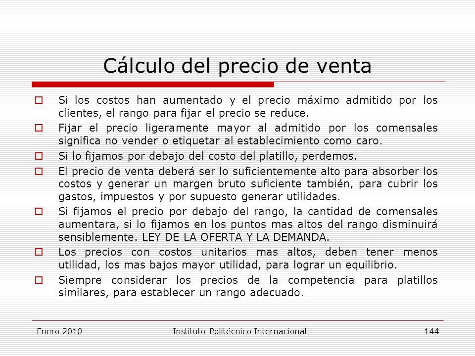 Cálculo del precio de venta Si los costos han aumentado y el precio máximo admitido por los clientes, el rango para fijar el precio se reduce.