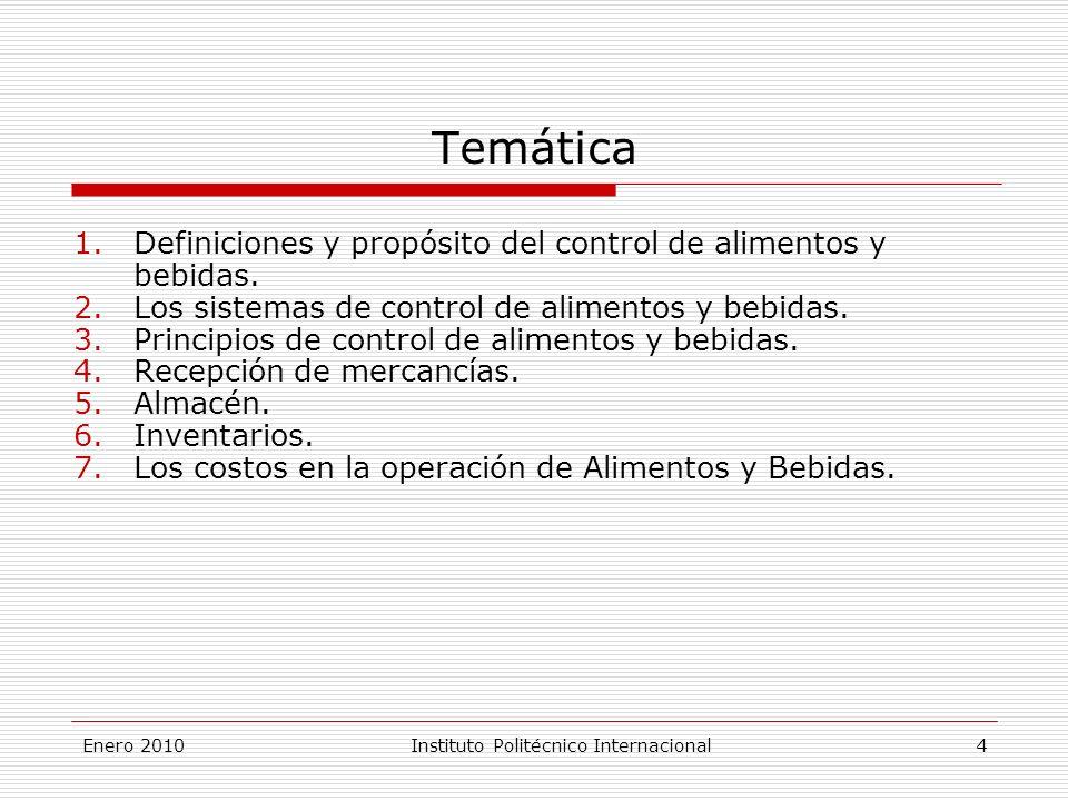 Enero 2010Instituto Politécnico Internacional 4 Temática 1.Definiciones y propósito del control de alimentos y bebidas.