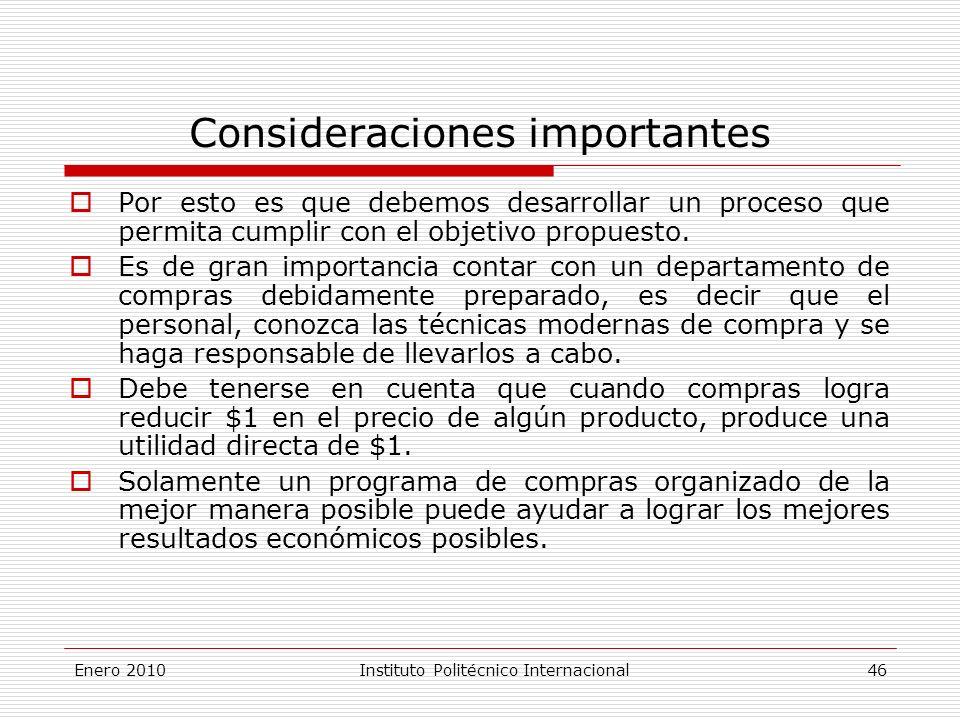 Consideraciones importantes Por esto es que debemos desarrollar un proceso que permita cumplir con el objetivo propuesto.