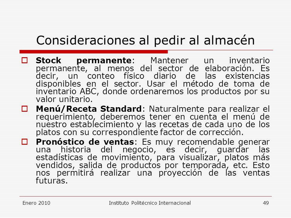 Consideraciones al pedir al almacén Stock permanente: Mantener un inventario permanente, al menos del sector de elaboración.