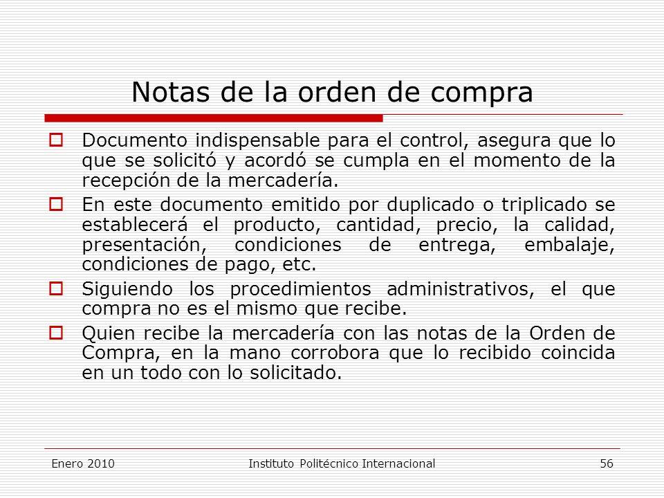 Notas de la orden de compra Documento indispensable para el control, asegura que lo que se solicitó y acordó se cumpla en el momento de la recepción de la mercadería.