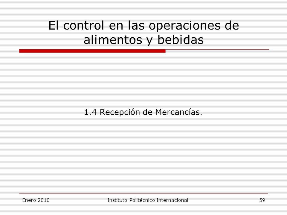 El control en las operaciones de alimentos y bebidas 1.4 Recepción de Mercancías.