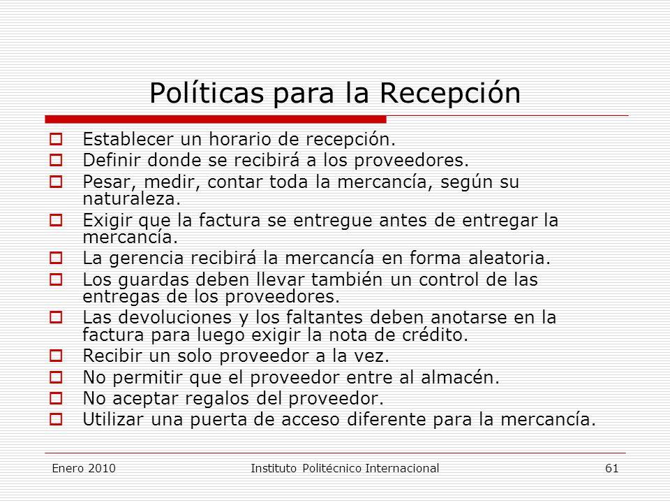Políticas para la Recepción Establecer un horario de recepción.