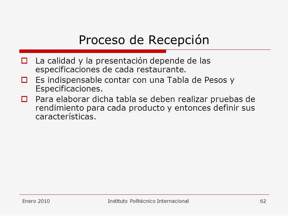 Proceso de Recepción La calidad y la presentación depende de las especificaciones de cada restaurante.