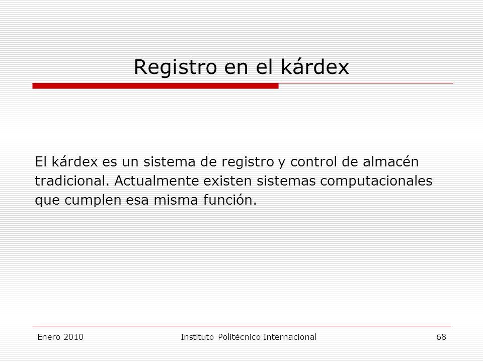 Registro en el kárdex El kárdex es un sistema de registro y control de almacén tradicional.