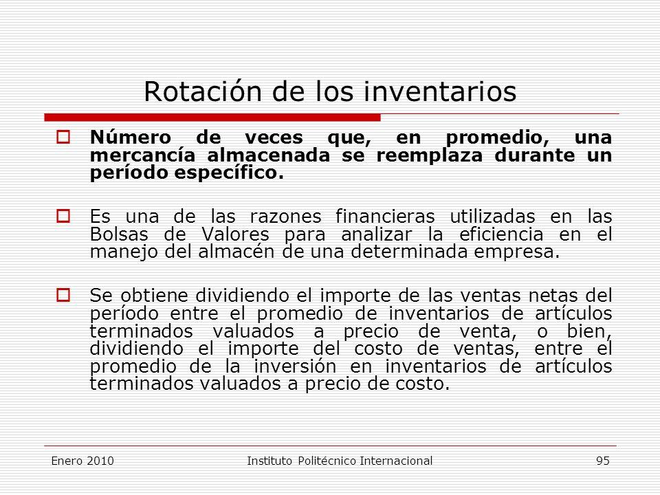 Rotación de los inventarios Número de veces que, en promedio, una mercancía almacenada se reemplaza durante un período específico.