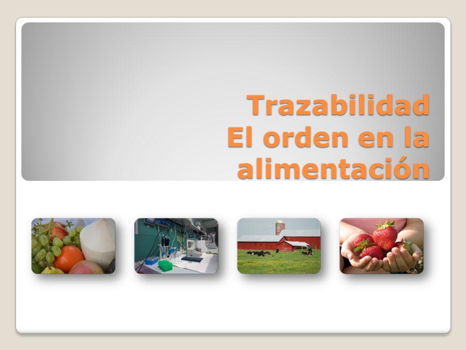 Trazabilidad El orden en la alimentación