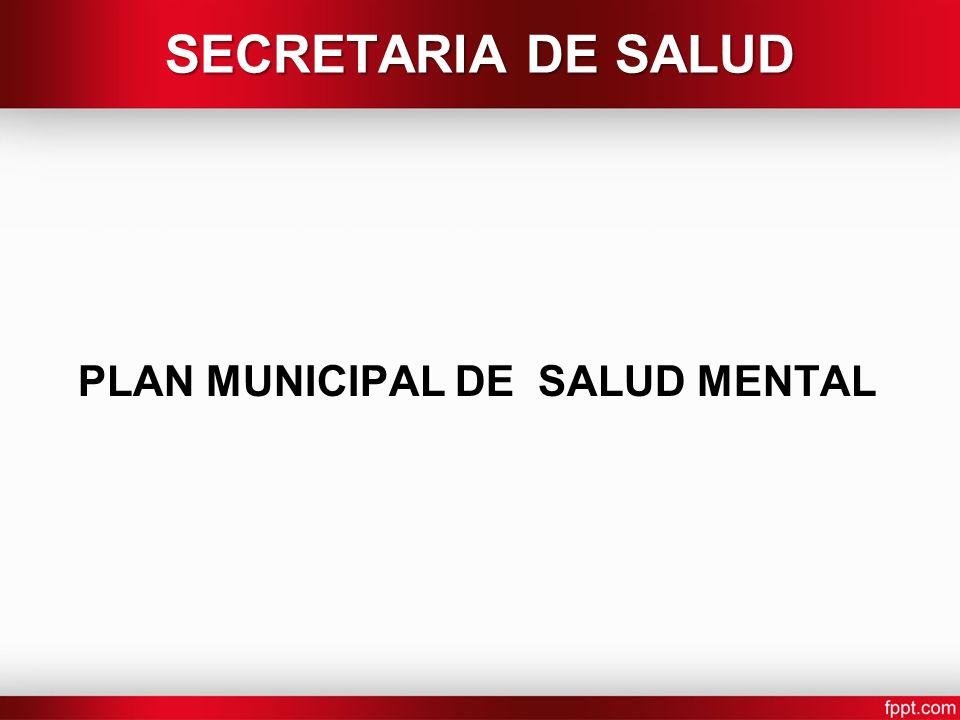 PLAN MUNICIPAL DE SALUD MENTAL SECRETARIA DE SALUD