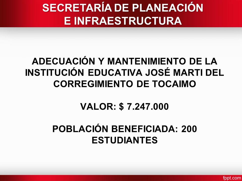 ADECUACIÓN Y MANTENIMIENTO DE LA INSTITUCIÓN EDUCATIVA JOSÉ MARTI DEL CORREGIMIENTO DE TOCAIMO VALOR: $ 7.247.000 POBLACIÓN BENEFICIADA: 200 ESTUDIANT