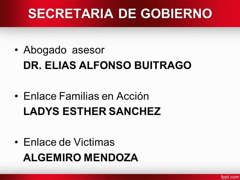 Abogado asesor DR. ELIAS ALFONSO BUITRAGO Enlace Familias en Acción LADYS ESTHER SANCHEZ Enlace de Victimas ALGEMIRO MENDOZA