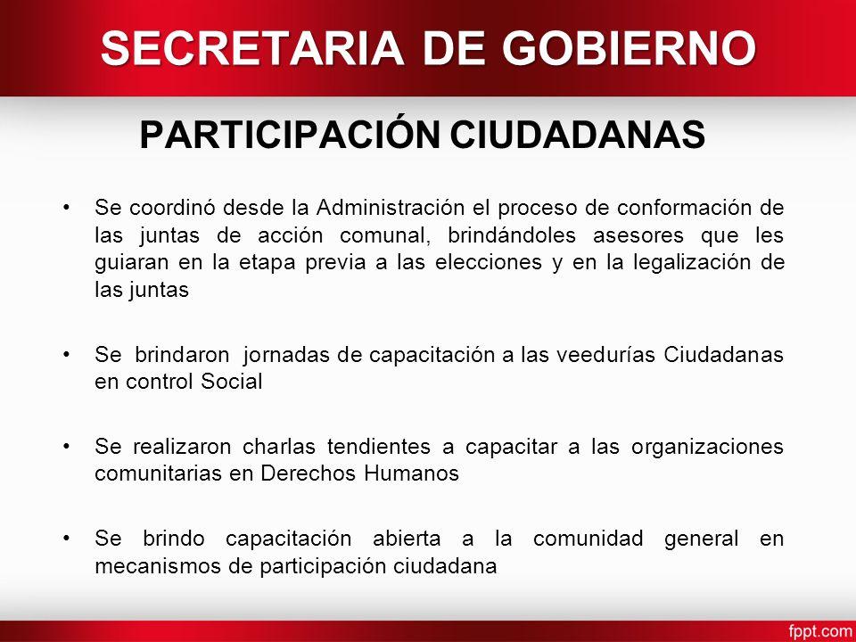 PARTICIPACIÓN CIUDADANAS Se coordinó desde la Administración el proceso de conformación de las juntas de acción comunal, brindándoles asesores que les