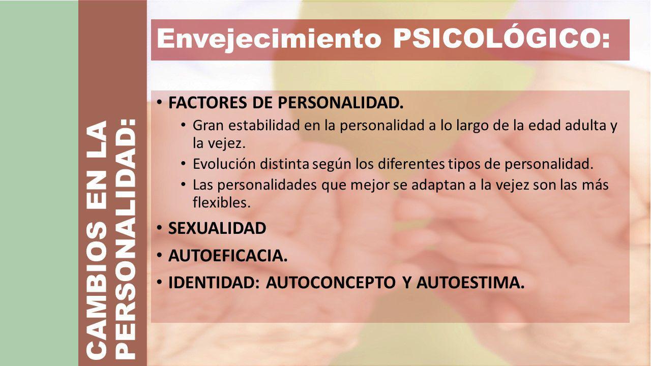 Envejecimiento PSICOLÓGICO: FACTORES DE PERSONALIDAD.
