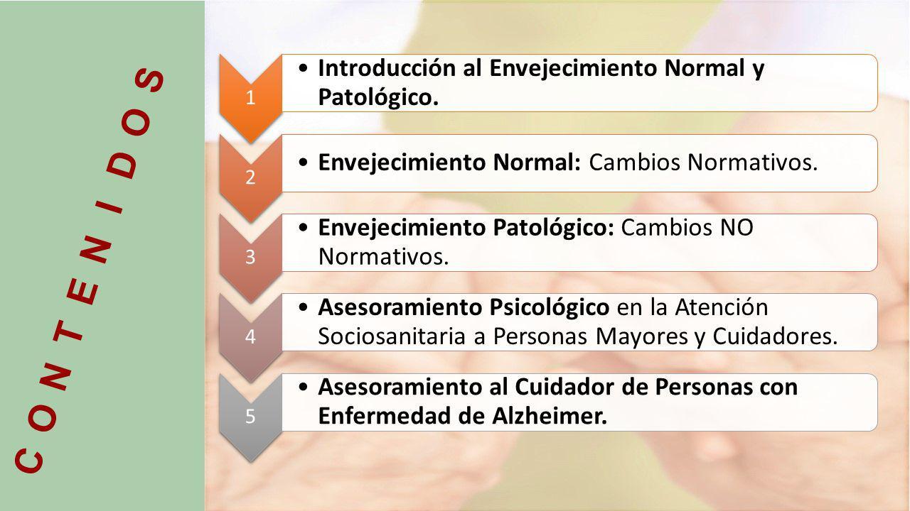 1 Introducción al Envejecimiento Normal y Patológico.
