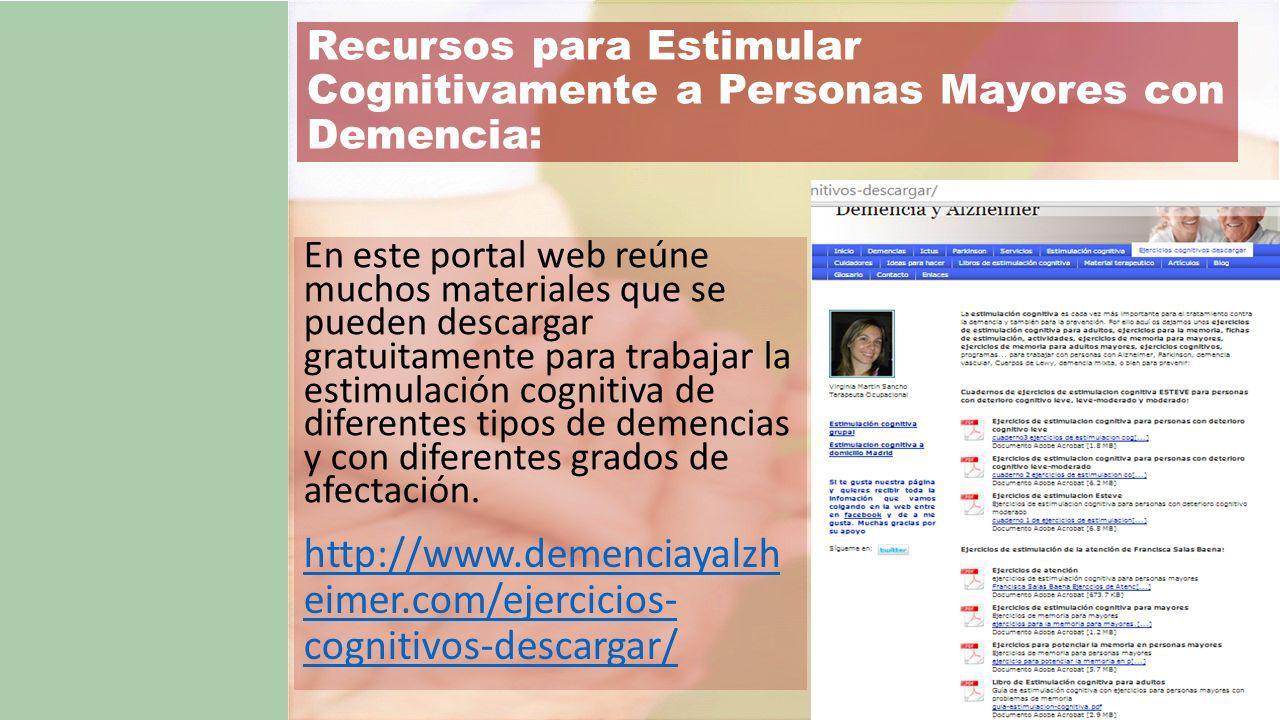 En este portal web reúne muchos materiales que se pueden descargar gratuitamente para trabajar la estimulación cognitiva de diferentes tipos de demencias y con diferentes grados de afectación.