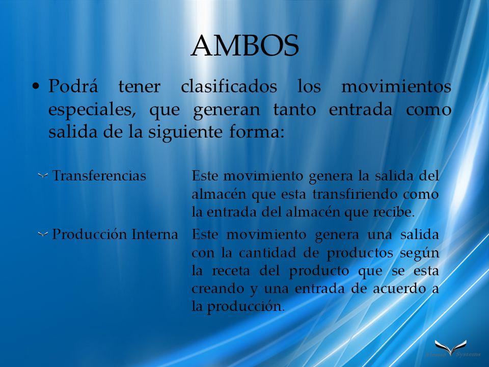 AMBOS Podrá tener clasificados los movimientos especiales, que generan tanto entrada como salida de la siguiente forma: TransferenciasEste movimiento