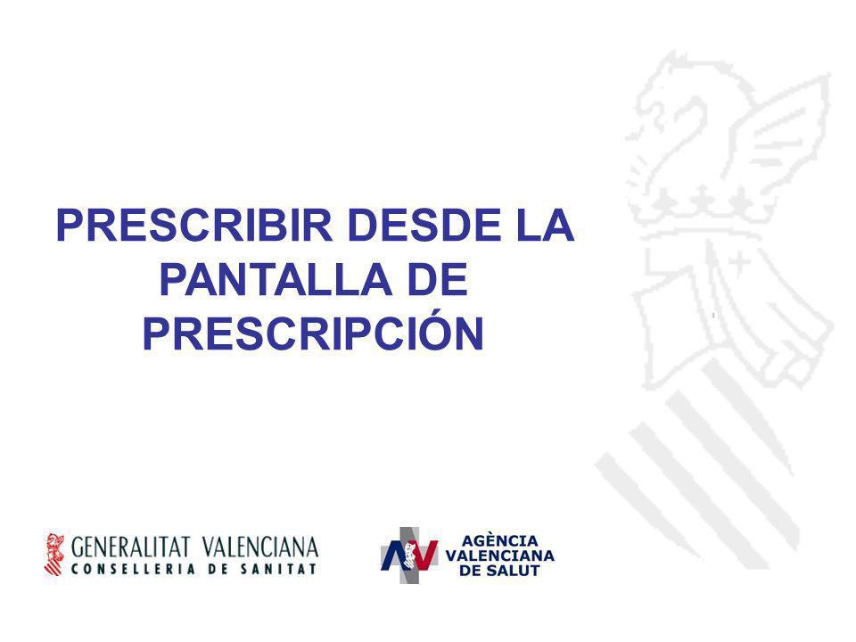 PRESCRIBIR DESDE LA PANTALLA DE PRESCRIPCIÓN