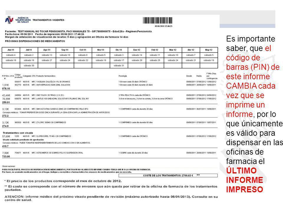 Es importante saber, que el código de barras (PIN) de este informe CAMBIA cada vez que se imprime un informe, por lo que únicamente es válido para dis
