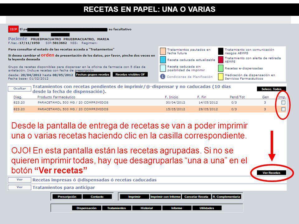 RECETAS EN PAPEL: UNA O VARIAS Desde la pantalla de entrega de recetas se van a poder imprimir una o varias recetas haciendo clic en la casilla corres
