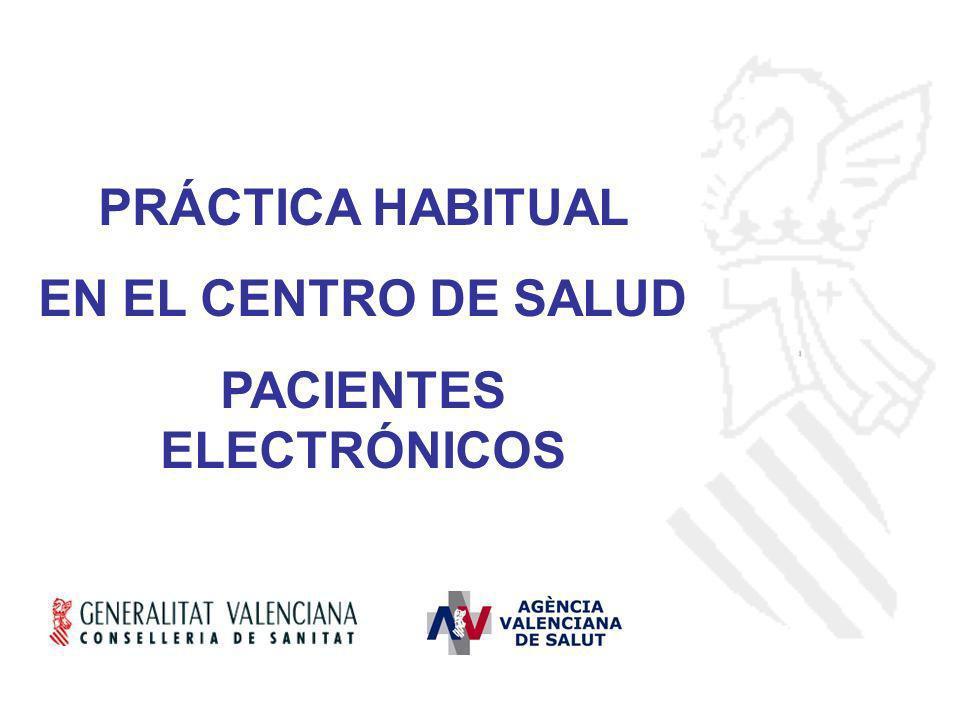 PRÁCTICA HABITUAL EN EL CENTRO DE SALUD PACIENTES ELECTRÓNICOS