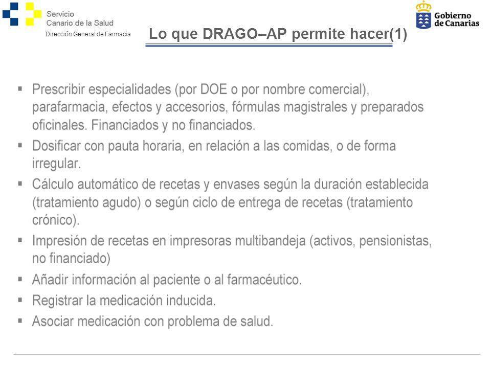 Dirección General de Farmacia Lo que DRAGO–AP permite hacer(1)