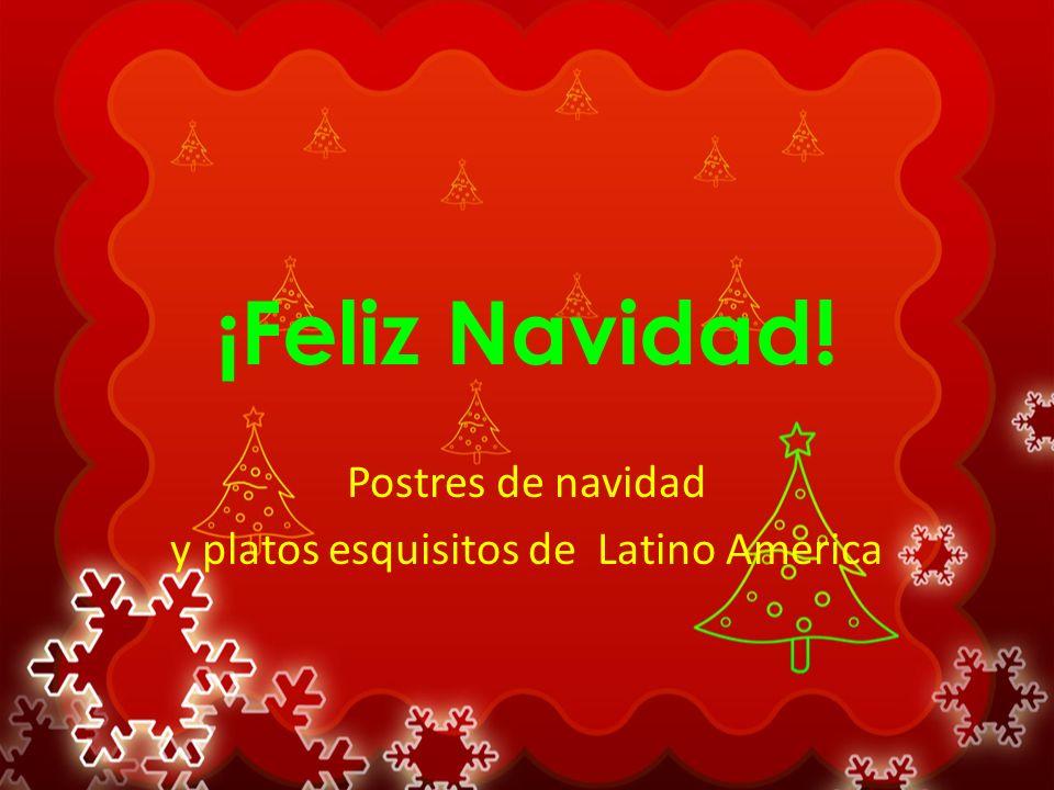 ¡Feliz Navidad! Postres de navidad y platos esquisitos de Latino America
