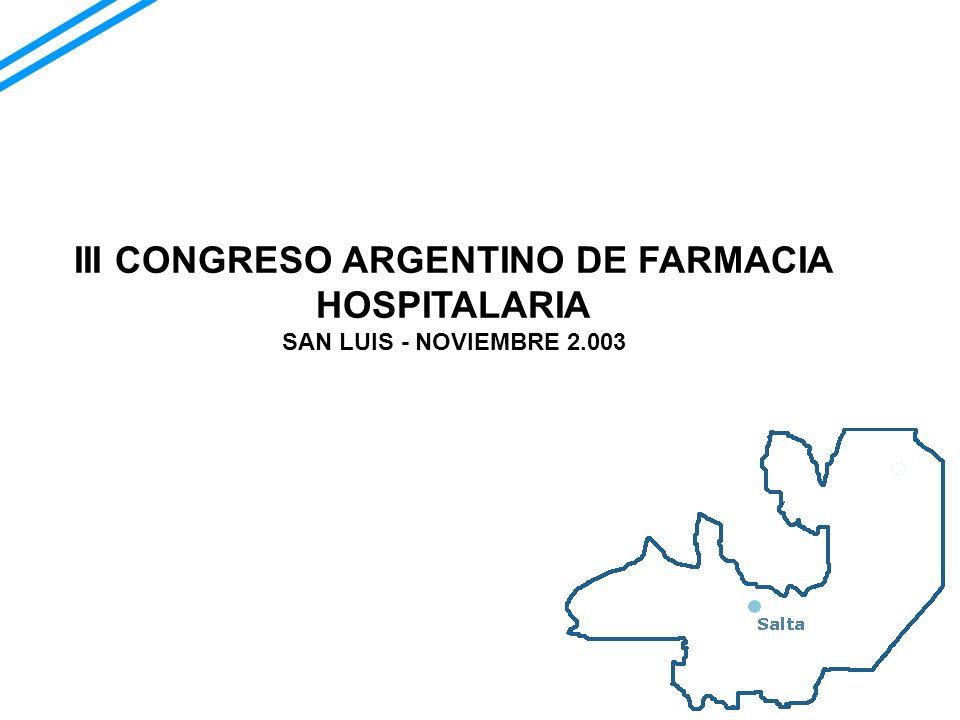 III CONGRESO ARGENTINO DE FARMACIA HOSPITALARIA SAN LUIS - NOVIEMBRE 2.003