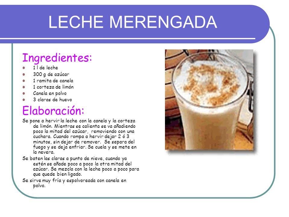 LECHE MERENGADA Ingredientes: 1 l de leche 300 g de azúcar 1 ramita de canela 1 corteza de limón Canela en polvo 3 claras de huevo Elaboración: Se pon
