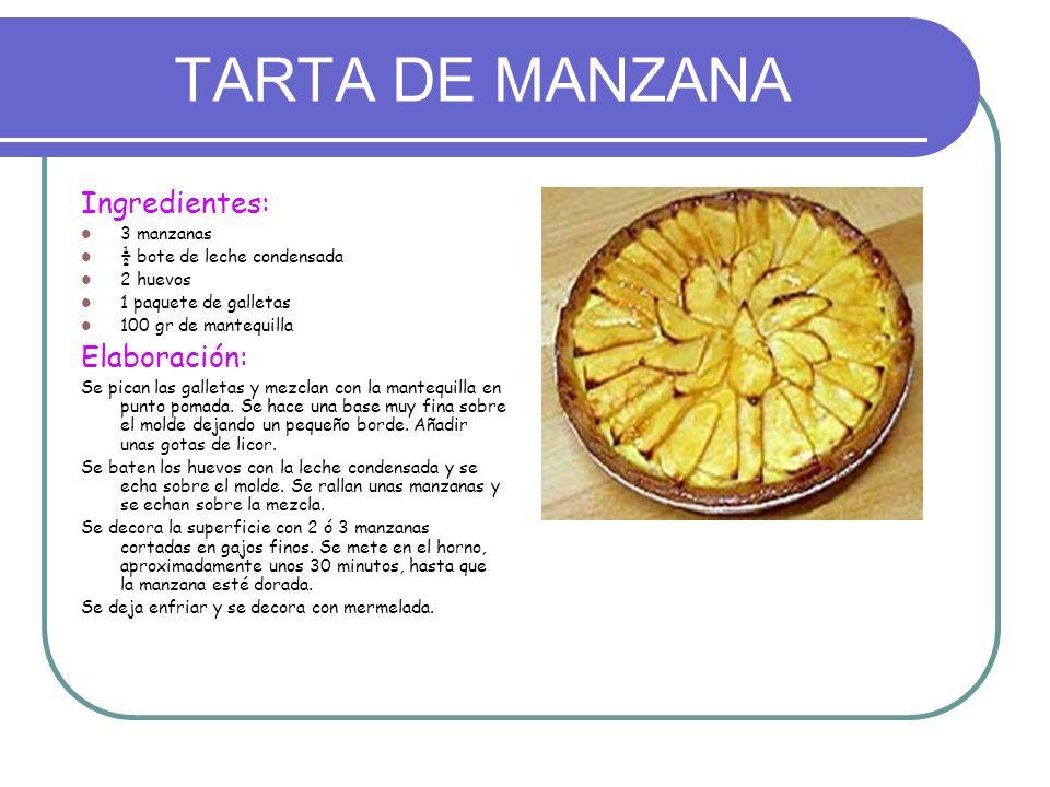 TARTA DE MANZANA Ingredientes: 3 manzanas ½ bote de leche condensada 2 huevos 1 paquete de galletas 100 gr de mantequilla Elaboración: Se pican las ga