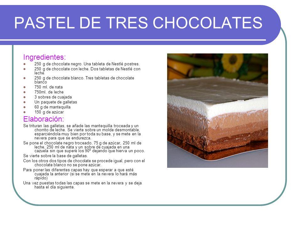 PASTEL DE TRES CHOCOLATES Ingredientes: 250 g de chocolate negro. Una tableta de Nestlé postres. 250 g de chocolate con leche. Dos tabletas de Nestlé