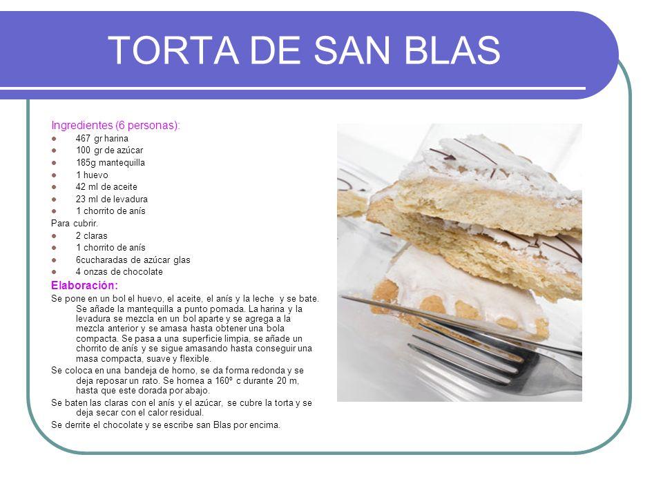 TORTA DE SAN BLAS Ingredientes (6 personas): 467 gr harina 100 gr de azúcar 185g mantequilla 1 huevo 42 ml de aceite 23 ml de levadura 1 chorrito de a