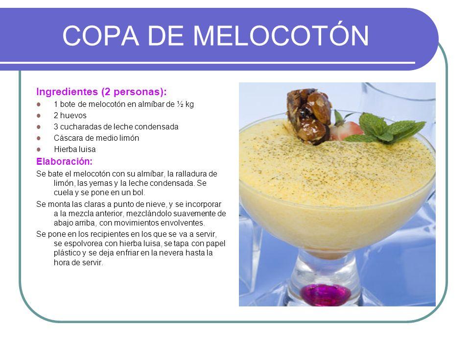 COPA DE MELOCOTÓN Ingredientes (2 personas): 1 bote de melocotón en almíbar de ½ kg 2 huevos 3 cucharadas de leche condensada Cáscara de medio limón H