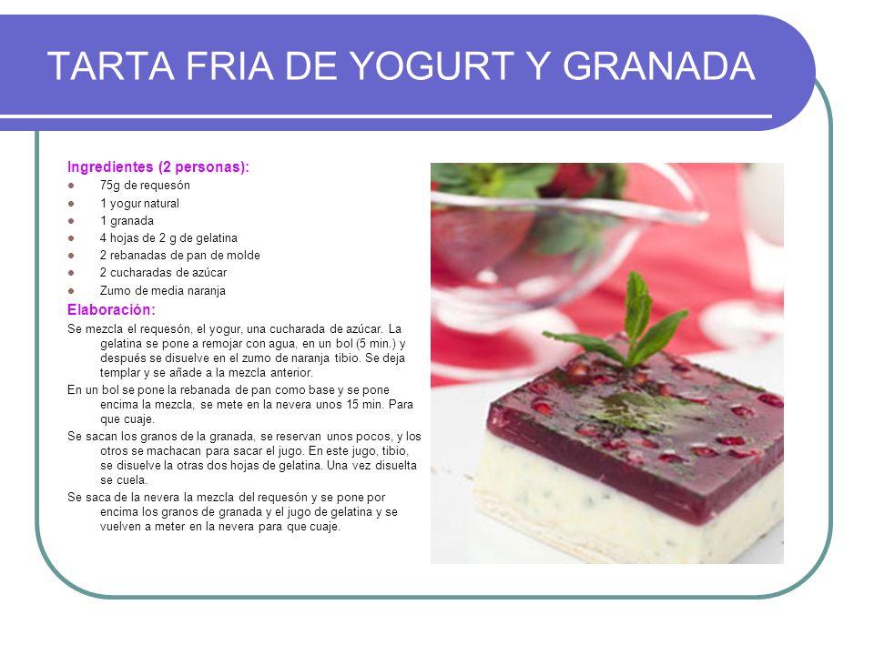 TARTA FRIA DE YOGURT Y GRANADA Ingredientes (2 personas): 75g de requesón 1 yogur natural 1 granada 4 hojas de 2 g de gelatina 2 rebanadas de pan de m