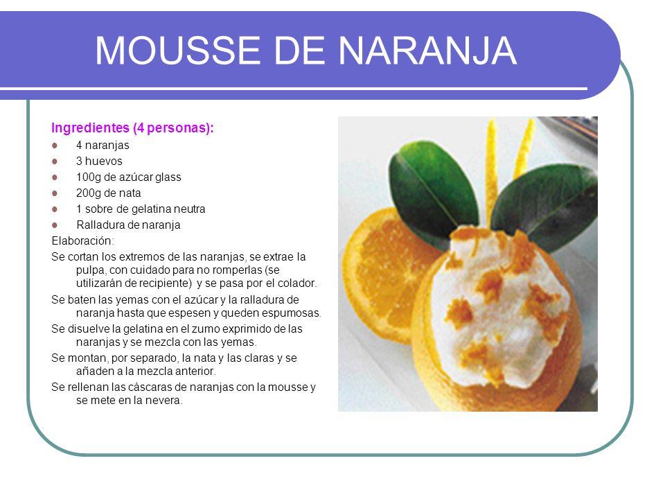 MOUSSE DE NARANJA Ingredientes (4 personas): 4 naranjas 3 huevos 100g de azúcar glass 200g de nata 1 sobre de gelatina neutra Ralladura de naranja Ela